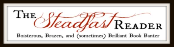 Agog About a Blog: The Steadfast Reader