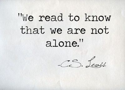 we-read-to-know-were-not-alone
