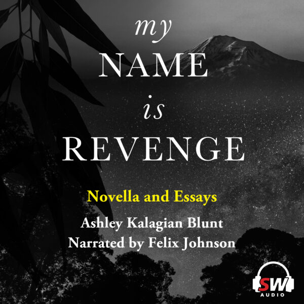Image of an audiobook cover. White text reads 'My Name is Revenge: Novella & Essays' against a background of a black and white photo of a mountain